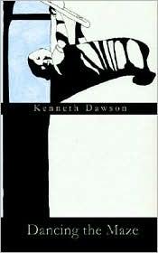Dancing the Maze - Kenneth Dawson