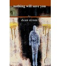 Nothing Will Save You - Dean Strom