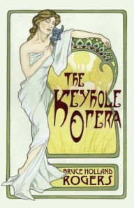 The Keyhole Opera - Bruce Holland Rogers