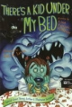There's a Kid Under My Bed - Lisa Funari-Willever
