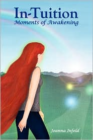 In-Tuition; Moments Of Awakening - Joanna Infeld, Karina Edwards