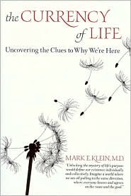 The Currency of Life: Uncovering the Clues to Why We're Here