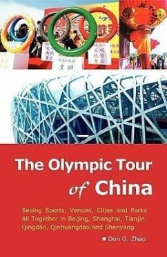 The Olympic Tour of China: Seeing Sports, Venues, Cities and Parks All Together - Zhao, Don G.