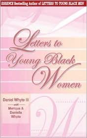 Letters to Young Black Women - Daniel Whyte III, Meriqua Whyte, Daniella Whyte