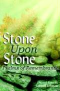 Stone Upon Stone: Psalms of Remembrance