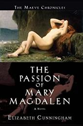 The Passion of Mary Magdalen - Cunningham, Elizabeth