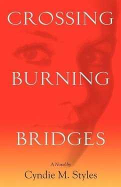 Crossing Burning Bridges - Styles, Cyndie M.