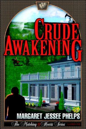 Crude Awakening: The Matching Hearts Series: #1