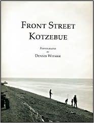 Front Street, Kotzebue - Dennis Witmer
