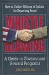 Whistleblowing: A Guide to Government Reward Programs - Hesch, Joel D.