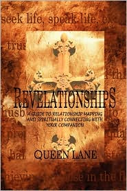 Revelationships: A Guide to Relationship Mapping and Spiritually Connecting with your Companion - Queen Lane