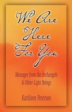 We Are Here for You, Messages from the Archangels & Other Light Beings - Peterson, Kathleen