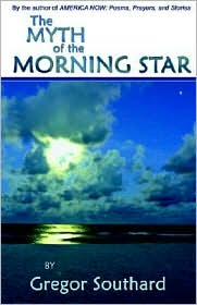 Myth of the Morning Star - Gregor Southard