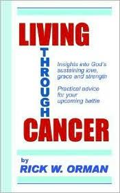 Living Through Cancer - Rick Orman