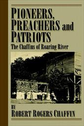 Pioneers, Patriots and Preachers. - Chaffin, Robert Rogers