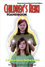 Children's Reiki Handbook: A Guide to Energy Healing for Kids - Yarborough, Pamela A. / Yarborough, Robert T.