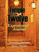Temple of the Twelve: Experiential Journal
