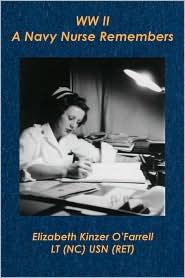 WW II- a Navy Nurse Remembers - Elizabeth Kinzer O'Farrell