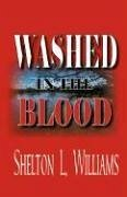 Washed in the Blood - Williams, Shelton L.