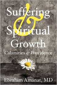 Suffering & Spiritual Growth; Calamities And Providence - M.D. Ebrahim Amanat