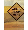 Where from Here - K B Whitley