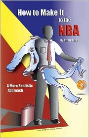 How to Make it to the NBA: A More Realistic Approach - Brian Banks, Joshua Johnson (Illustrator)