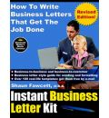 Instant Business Letter Kit - How To Write Business Letters That Get The Job Done (Revised Ed.) - Shaun Fawcett