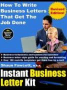 Instant Business Letter Kit - How to Write Business Letters That Get the Job Done (Revised Ed.)