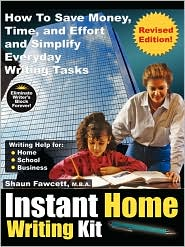Instant Home Writing Kit - How To Save Money, Time, And Effort And Simplify Everyday Writing Tasks (Revised Edition) - Shaun Fawcett