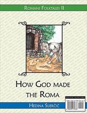 How God Made the Roma (a Romani Folktale) - Sijercic, Hedina / Greven, Doris