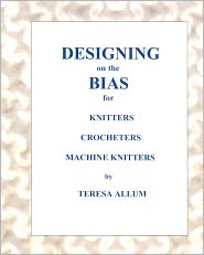 Designing On The Bias - Teresa Allum