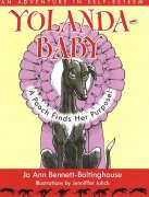 Yolandababy: A Pooch Finds Her Purpose! an Adventure in Self-Esteem