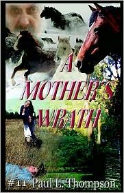 A Mother's Wrath - Paul L. Thompson
