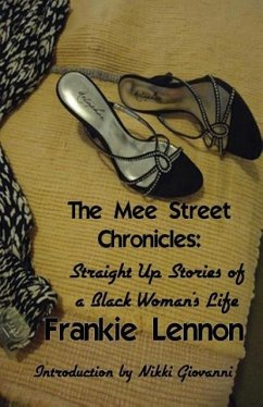 The Mee Street Chronicles: Straight Up Stories of a Black Woman's Life - Lennon, Frankie