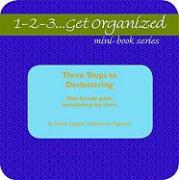 Three Steps to Decluttering: Step-By-Step Guide to Decluttering Any Room