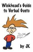 Wickhead's Guide to Verbal Gusto