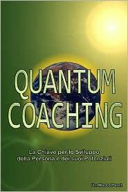 Quantum Coaching: La Chiave per lo Sviluppo della Persona e dei Suoi Potenziali - Marco Paret