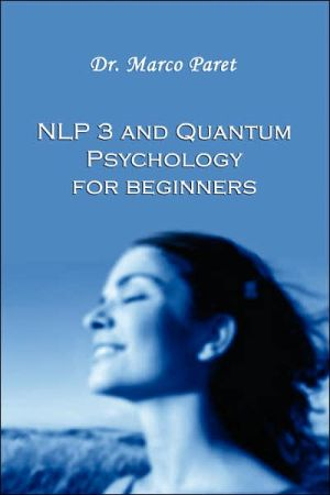 Nlp 3 And Quantum Psychology For Beginners - Marco Paret