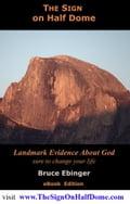 The Sign On Half Dome: Landmark Evidence About God - Ebinger, Bruce