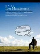 The A to Z of Idea Management for Organizational Improvement and Innovation 3rd Edition - Schwarz, James Arthur