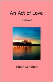 An Act Of Love - Eileen Lanahan
