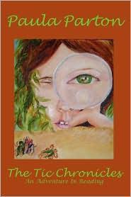 The Tic Chronicles - Paula Parton