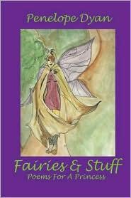 Fairies And Stuff - Penelope Dyan