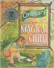An Ordinary Girl, A Magical Child - W. Lyon Martin (Illustrator), Foreword by M.R. Sellars