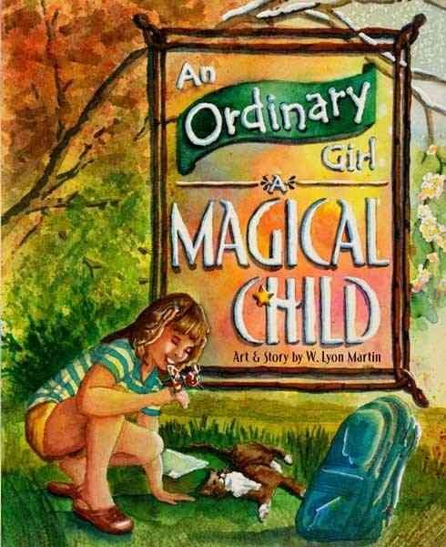 An Ordinary Girl, a Magical Child - W Lyon Martin