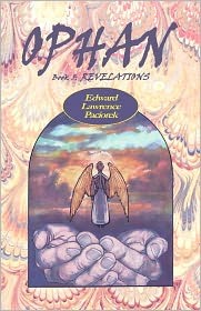 Ophan, Revelations - Mr. Edward L. Paciorek