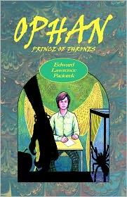 Ophan, Prince Of Thrones - Mr. Edward L. Paciorek