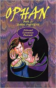 Ophan, Dark Puppets - MR Edward L. Paciorek