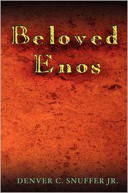 Beloved Enos - Denver C. Snuffer Jr
