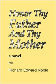 Honor Thy Father and Thy Mother - Edward Richard Noble